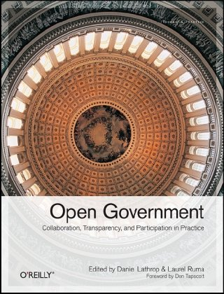 Open Government Collaboration, Transparency, and Participation in Practice  2010 edition cover