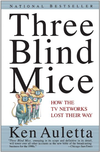 Three Blind Mice How the TV Networks Lost Their Way N/A edition cover