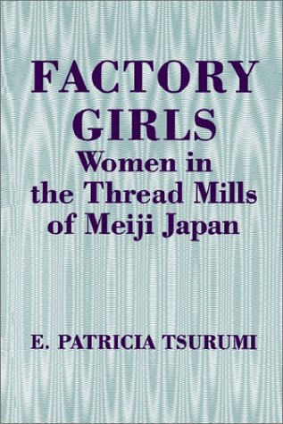 Factory Girls Women in the Thread Mills of Meiji Japan  1990 edition cover
