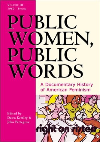 Public Women, Public Words A Documentary History of American Feminism N/A 9780742522350 Front Cover