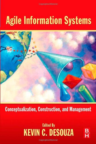 Agile Information Systems Conceptualization, Construction, and Management  2007 9780750682350 Front Cover