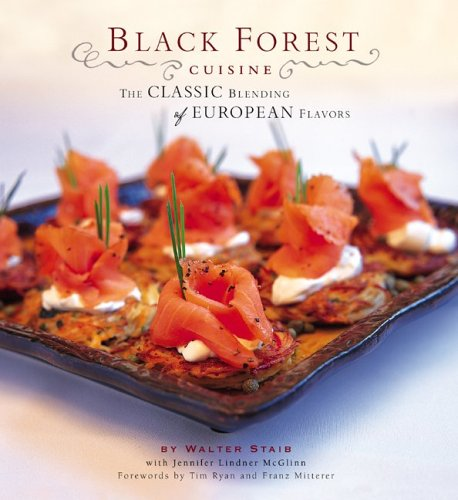 Black Forest Cuisine The Classic Blending of European Flavors N/A edition cover
