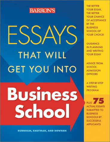 Barron's Essays That Will Get You into Business School  2nd 2003 9780764120350 Front Cover