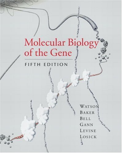 Molecular Biology of the Gene  5th 2004 (Revised) edition cover