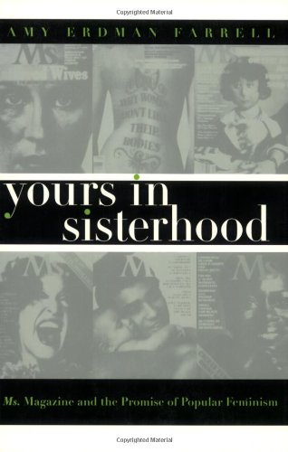 Yours in Sisterhood Ms. Magazine and the Promise of Popular Feminism  1998 edition cover