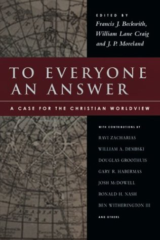 To Everyone an Answer A Case for the Christian Worldview  2004 9780830827350 Front Cover