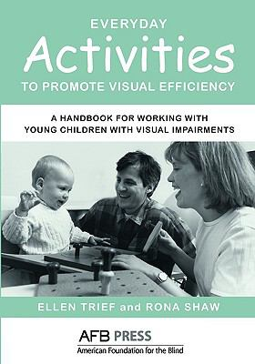 Everyday Activities to Promote Visual Efficiency A Handbook for Working with Young Children with Visual Impairments  2009 edition cover