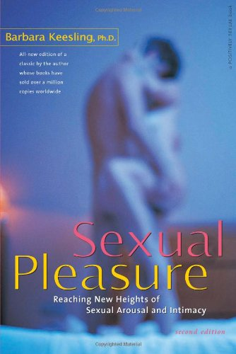 Sexual Pleasure Reaching New Heights of Sexual Arousal and Intimacy 2nd 2004 (Revised) edition cover