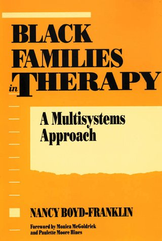 Black Families in Therapy A Multisystems Approach  1989 edition cover