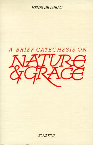 Brief Catechesis on Nature and Grace N/A edition cover