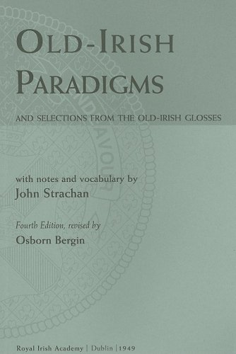 Old Irish Paradigms And Selections from the Old-Irish Glosses 4th 1949 (Revised) edition cover