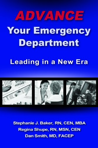Advance Your Emergency Department Leading in a New Era  2012 9780982850350 Front Cover