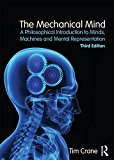 Mechanical Mind A Philosophical Introduction to Minds, Machines and Mental Representation 3rd 2016 (Revised) 9781138858350 Front Cover