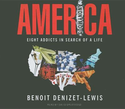 America Anonymous: Eight Addicts in Search of a Life  2009 9781400111350 Front Cover