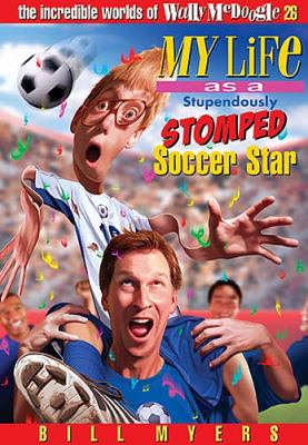 My Life as a Stupendously Stomped Soccer Star   2006 9781400306350 Front Cover