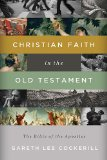 Christian Faith in the Old Testament The Bible of the Apostles  2014 9781401677350 Front Cover