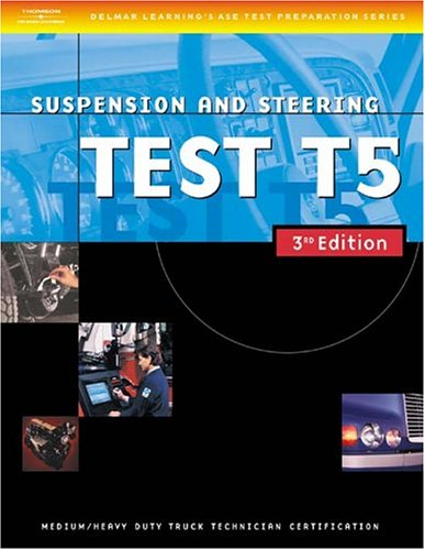 Ase Medium/Heavy Duty Truck Test Prep Manuals, T5 : Suspension and Steering 3rd 2004 edition cover