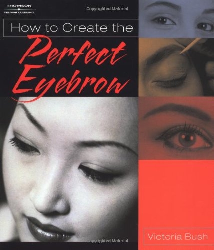 How to Create the Perfect Eyebrow   2004 edition cover