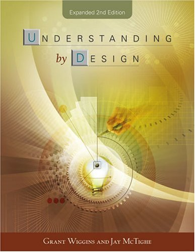 Understanding by Design, Expanded 2nd Ed  2nd 2005 (Expanded) 9781416600350 Front Cover