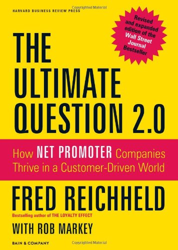 Ultimate Question 2.0 How Net Promoter Companies Thrive in a Customer-Driven World  2011 (Revised) edition cover