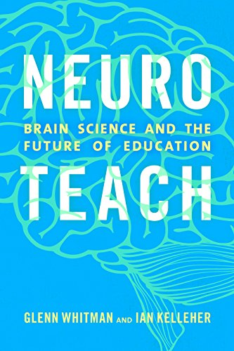 Neuroteach Brain Science and the Future of Education  2016 9781475825350 Front Cover