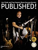 PUBLISHED! Joe Vitale and Top Authors Share Success Secrets  N/A 9781484876350 Front Cover