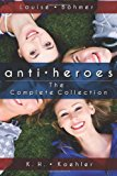 Anti-Heroes: the Complete Collection  N/A 9781492189350 Front Cover