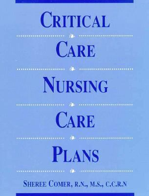 Critical Care Nursing Care Plan 1st 1998 9781569300350 Front Cover