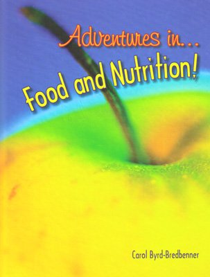 Adventures in Food and Nutrition!  3rd 2007 edition cover