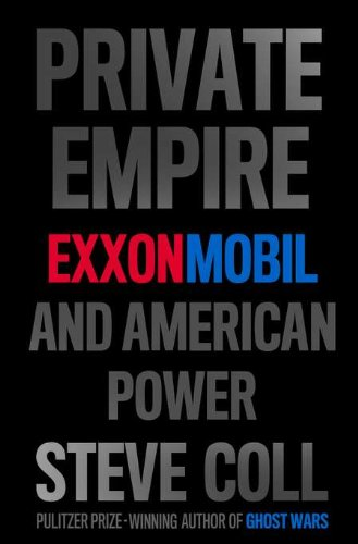 Private Empire ExxonMobil and American Power  2012 9781594203350 Front Cover