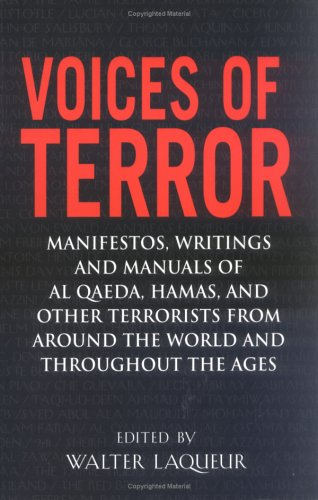 Voices of Terror Manifestos, Writings and Manuals of Al Qaeda, Hamas, and other Terrorists from around the World and Throughout the Ages  2004 9781594290350 Front Cover