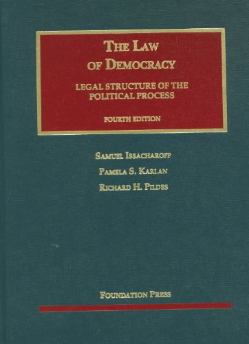 Issacharoff, Karlan, and Pildes' the Law of Democracy, 4th  4th 2012 (Revised) edition cover