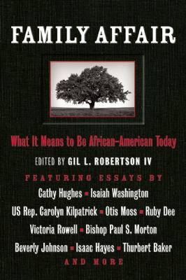 Family Affair What It Means to Be African American Today  2009 9781932841350 Front Cover