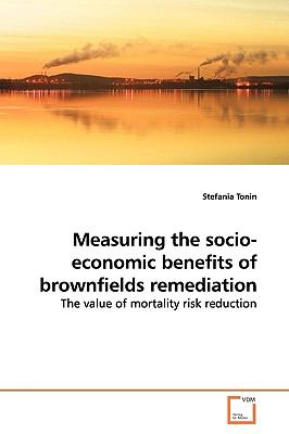 Measuring the Socio-economic Benefits of Brownfields Remediation:   2009 edition cover