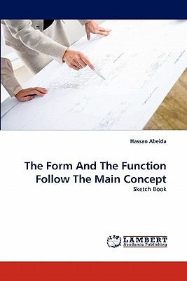 Form and the Function Follow the Main Concept N/A 9783843356350 Front Cover