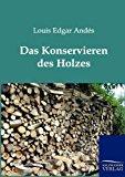 Das Konservieren des Holzes N/A edition cover