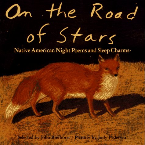On the Road of Stars : Native American Night Poems and Sleep Charms N/A edition cover