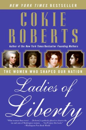 Ladies of Liberty The Women Who Shaped Our Nation N/A edition cover