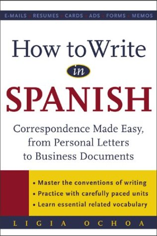 How to Write in Spanish Correspondence Made Easy, from Personal Letters to Business Documents  2004 edition cover