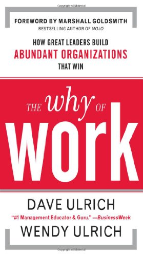 Why of Work How Great Leaders Build Abundant Organizations That Win  2010 edition cover