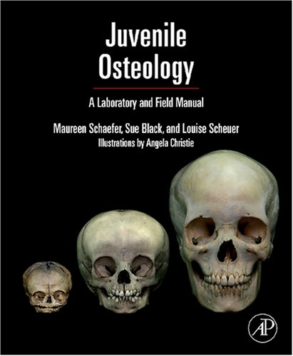 Juvenile Osteology A Laboratory and Field Manual  2008 edition cover