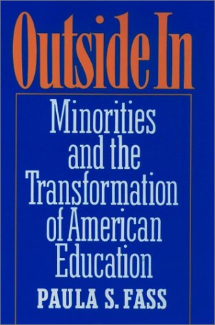 Outside In Minorities and the Transformation of American Education Reprint  edition cover