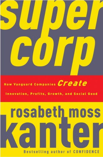 SuperCorp How Vanguard Companies Create Innovation, Profits, Growth, and Social Good N/A edition cover
