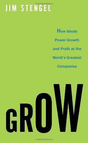 Grow How Ideals Power Growth and Profit at the World's Greatest Companies  2011 edition cover