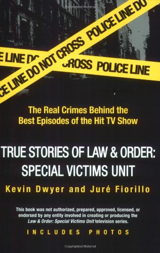 True Stories of Law and Order The Real Crimes Behind the Best Episodes of the Hit TV Show  2007 edition cover