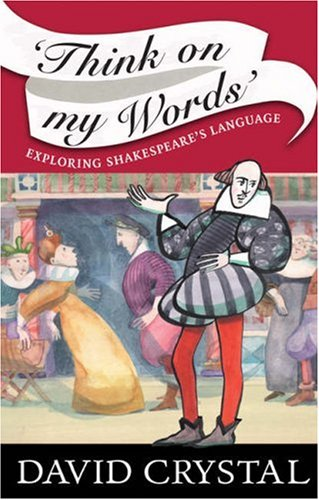 Think on My Words Exploring Shakespeare's Language  2008 edition cover