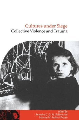 Cultures under Siege Collective Violence and Trauma  2000 edition cover