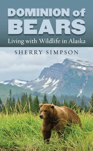 Dominion of Bears: Living With Wildlife in Alaska  2013 edition cover