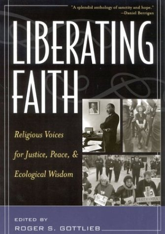 Liberating Faith Religious Voices for Justice, Peace, and Ecological Wisdom  2003 9780742525351 Front Cover