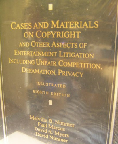 Cases and Materials on Copyright and Other Aspects of Entertainment Litigation Including Unfair Competition, Defamation, Privacy:   2012 edition cover